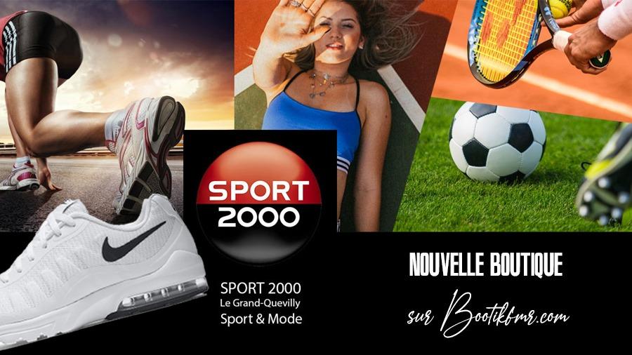 Sport 2000 le Grand Quevilly est sur Bootikfmr.com